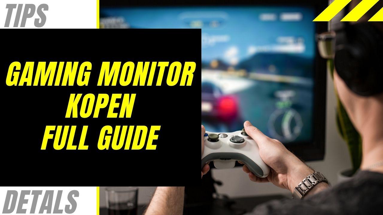 Een gaming monitor kopen